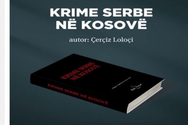 """Serbia duhet paditur në Hagë, thirrja e Çerçiz Loloçit që sapo ka ribotuar, """"Krime serbe në Kosovë"""""""