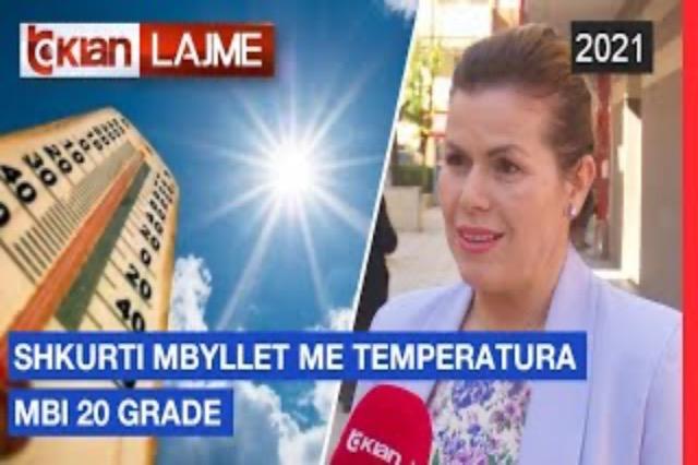 Shkurti mbyllet me temperatura mbi 20 gradë
