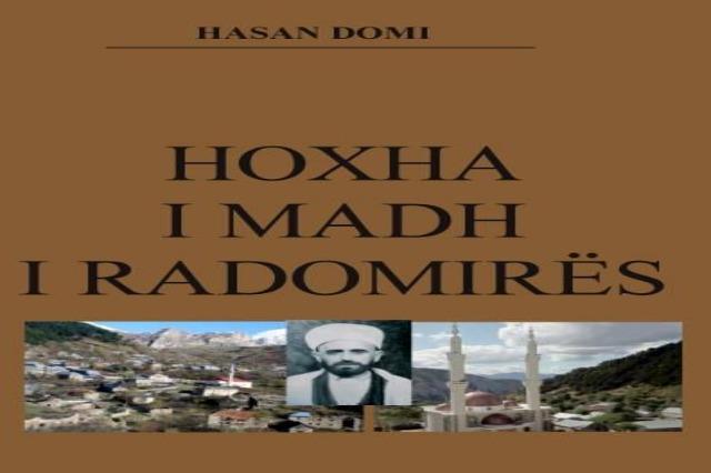 """""""Hoxha i madh i Radomirës"""", vepra dhe kontributi i Mulla Vehbi Feratit vjen në librin e Hasan Domit"""